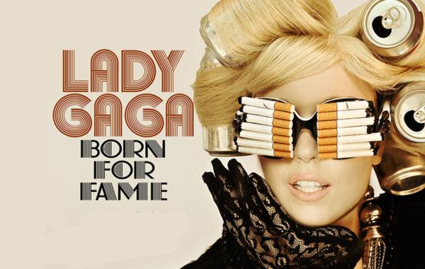 LADY GAGA – BORN FOR FAME