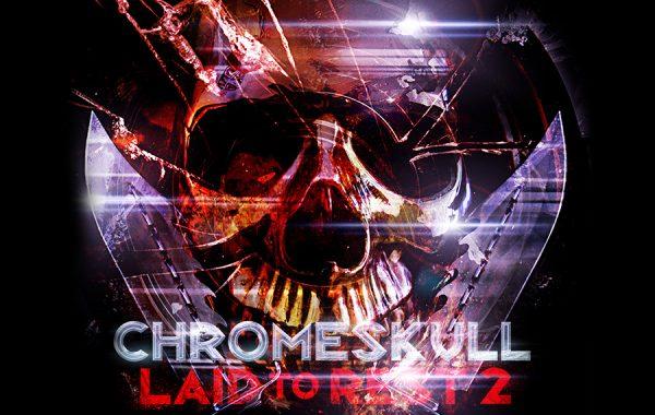 CHROMESKULL – LAID TO REST 2