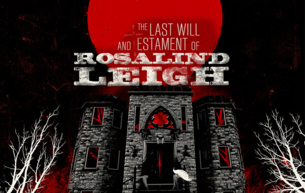 THE LAST WILL & TESTAMENT OF ROSALIND LEIGH