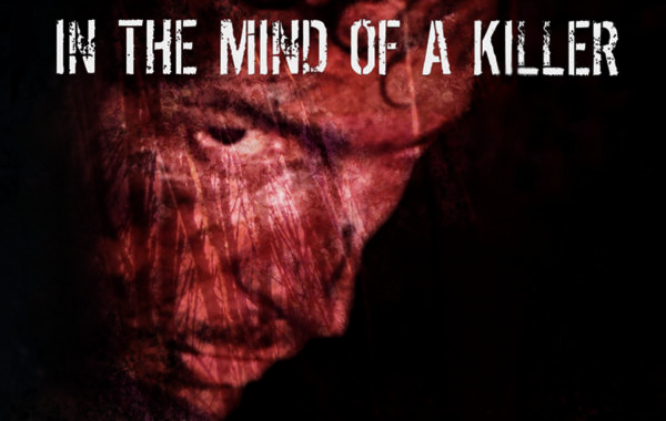IN THE MIND OF A KILLER
