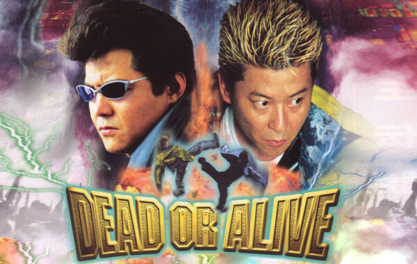 DEAD OR ALIVE : FINAL